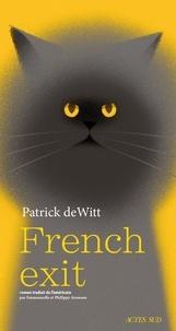 Patrick deWitt - French Exit - Une tragédie de moeurs.
