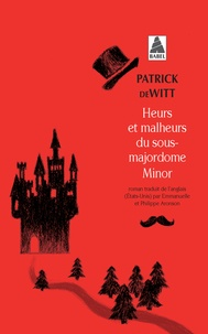 Patrick deWitt - Heurs et malheurs du sous-majordome Minor.