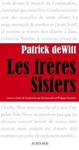 Patrick deWitt - Les Frères Sisters.