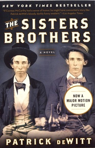 Patrick deWitt - The Sisters Brothers.