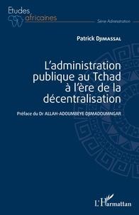Feriasdhiver.fr L'administration publique au Tchad à l'ère de la décentralisation Image