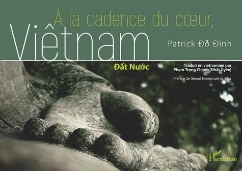 Patrick Do Dinh - A la cadence du coeur, Viêtnam.