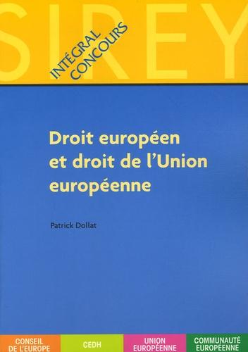 Patrick Dollat - Droit européen et droit de l'Union européenne.