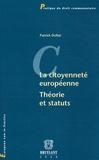 Patrick Dollat - La citoyenneté européenne - Théorie et statuts.