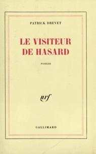 Patrick Drevet - Le Visiteur de hasard.