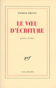 Patrick Drevet - Le voeu d'écriture - Petites études.