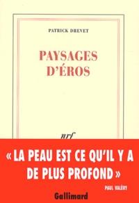 Patrick Drevet - Paysage d'Eros.