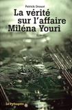 Patrick Drouot - La vérité sur l'affaire Milena Youri.