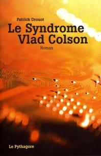Patrick Drouot - Le syndrome Vlad Colson.