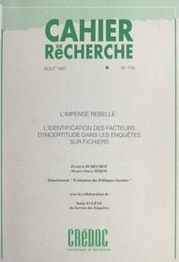 Patrick Dubéchot et Marie-Odile Simon - L'impensé rebelle - L'identification des facteurs d'incertitude dans les enquêtes sur fichiers.