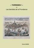 """Patrick Dubois - """"""""Torreben !"""""""" - Les bienfaits de la Providence.."""