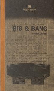 Patrick Dubost - Big & Bang.