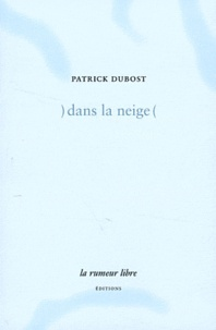 Patrick Dubost - Dans la neige.