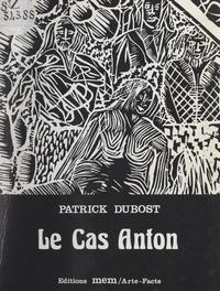 Patrick Dubost - Le cas Anton.