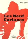 Patrick Dubost - Les neuf coriaces.
