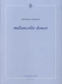 Patrick Dubost - Mélancolie douce.