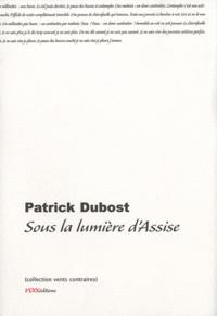 Patrick Dubost - Sous la lumière d'Assise.