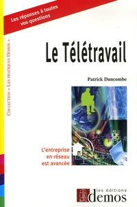 Patrick Duncombe - Le Télétravail - L'entreprise en réseau est avancée !.