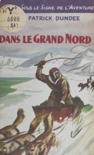 Patrick Dundée - Dans le grand Nord.