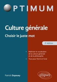 Patrick Dupouey - Culture générale - Choisir le juste mot.