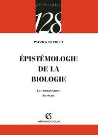 Patrick Dupouey - Épistémologie de la biologie - La connaissance du vivant.