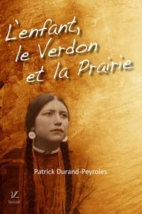 Patrick Durand-Peyroles - L'enfant le verdon et la prairie.