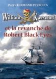 Patrick Durand-Peyroles - William Kassenef et la revanche de Robert Black-Eyes.