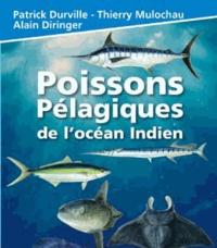 Patrick Durville et Thierry Mulochau - Poissons pélagiques de l'océan Indien.