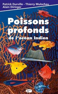 Patrick Durville et Thierry Mulochau - Poissons profonds de l'océan Indien.
