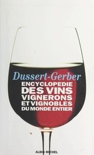 Patrick Dussert-Gerber et Denis Amon - Encyclopédie des vins, vignerons et vignobles du monde entier.