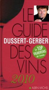 Patrick Dussert-Gerber - Le guide Dussert-Gerber des vins 2010.