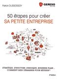 Patrick Dussossoy - 50 étapes pour créer sa petite entreprise.