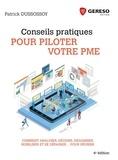 Patrick Dussossoy - Conseils pratiques pour piloter votre PME - Comment analyser, décider, organiser, mobiliser et se dépasser... pour réussir.