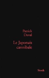 Patrick Duval - Le Japonais cannibale.
