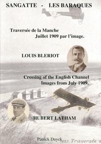 Patrick Duyck - Sangatte - Les Baraques - Traversée de la Manche Juillet 1909 par l'image, édition bilingue français-anglais.