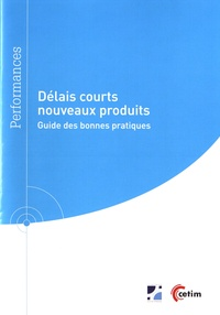 Délais courts nouveaux produits- Guide des bonnes pratiques - Patrick Ebadi |