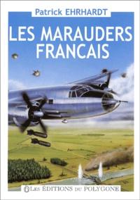 Patrick Ehrhardt - Les Marauders français de 1943 à 1946. - Le retour des Chevaliers.