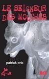 Patrick Eris - Le seigneur des mouches.
