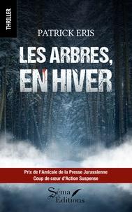 Patrick Eris - Les arbres, en hiver.