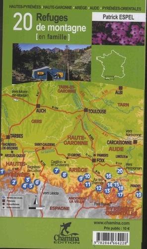 20 refuges de montagne (en famille). Tome 2, Hautes-Pyrénées, Haute-Garonne, Ariège, Aude, Pyrénées-Orientales