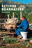 Patrick Espel - A la découverte des estives béarnaises - 80 itinéraires, 110 cabanes.