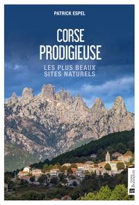 Patrick Espel - Corse prodigieuse - Les plus beaux sites naturels.