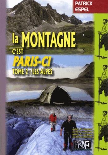 Patrick Espel - La montagne, c'est Paris-ci ! - Tome 2, Les Alpes.