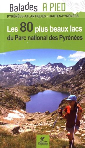 Patrick Espel - Les 80 plus beaux lacs du Parc national des Pyrénées.