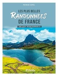 Patrick Espel - Les plus belles Randonnées de France - 100 lieux incontournables.