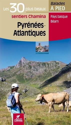 Patrick Espel - Pyrénées-Atlantiques - Les 30 plus beaux sentiers.
