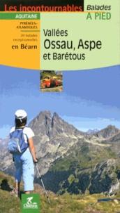 Patrick Espel - Vallées Ossau, Aspe et Barétous - Balades à pied.