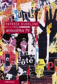 Patrick Eudeline - Anoushka 79.
