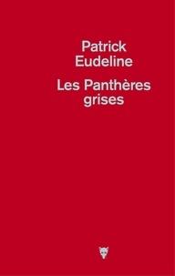 Patrick Eudeline - Les Panthères grises.