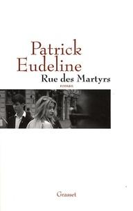 Patrick Eudeline - Rue des Martyrs.